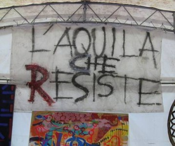 L'Aquila still resisting. Photo by Abruzzo Indymedia under a Creative Commons BY-SA 2.5 License